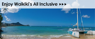 Enjoy Waikiki's All Inclusive